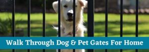 Best Walk-through Gates For Pets & Dogs with Text